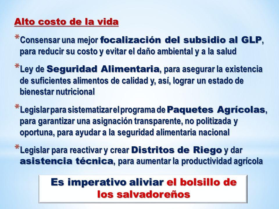 Alto costo de la vida * Consensar una mejor focalización del subsidio al GLP, para reducir su costo y evitar el daño ambiental y a la salud * Ley de S