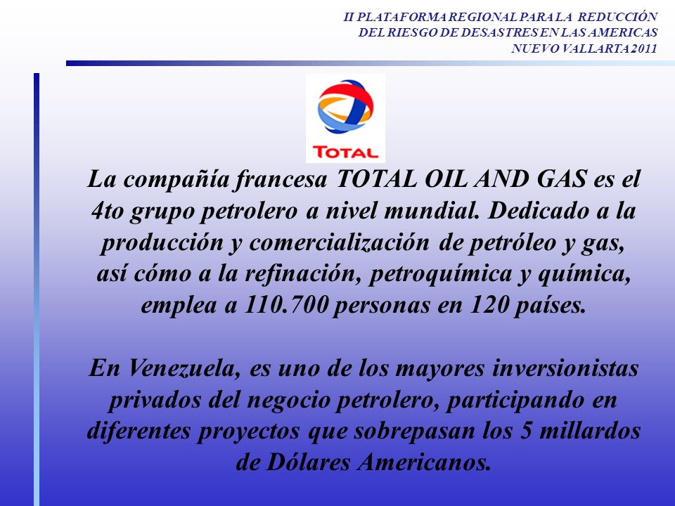 La compañía francesa TOTAL OIL AND GAS es el 4to grupo petrolero a nivel mundial.