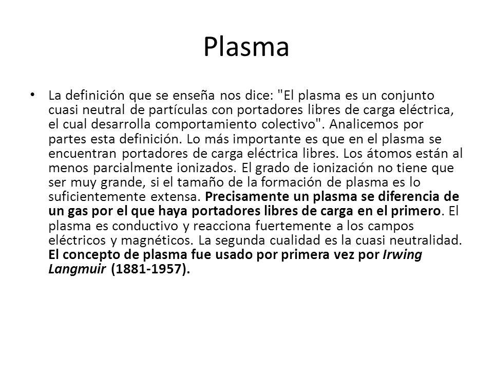 Plasma La definición que se enseña nos dice:
