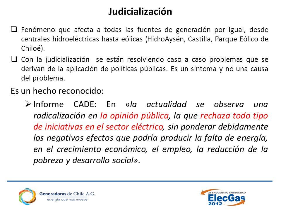 Judicialización Fenómeno que afecta a todas las fuentes de generación por igual, desde centrales hidroeléctricas hasta eólicas (HidroAysén, Castilla, Parque Eólico de Chiloé).