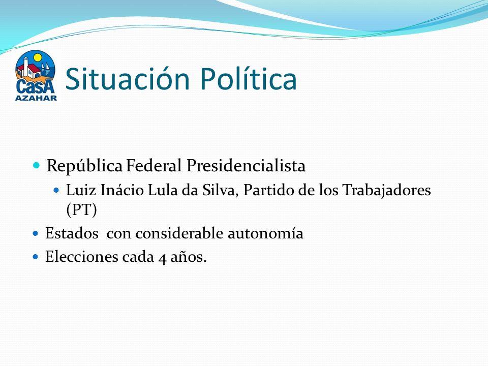Situación Política República Federal Presidencialista Luiz Inácio Lula da Silva, Partido de los Trabajadores (PT) Estados con considerable autonomía Elecciones cada 4 años.