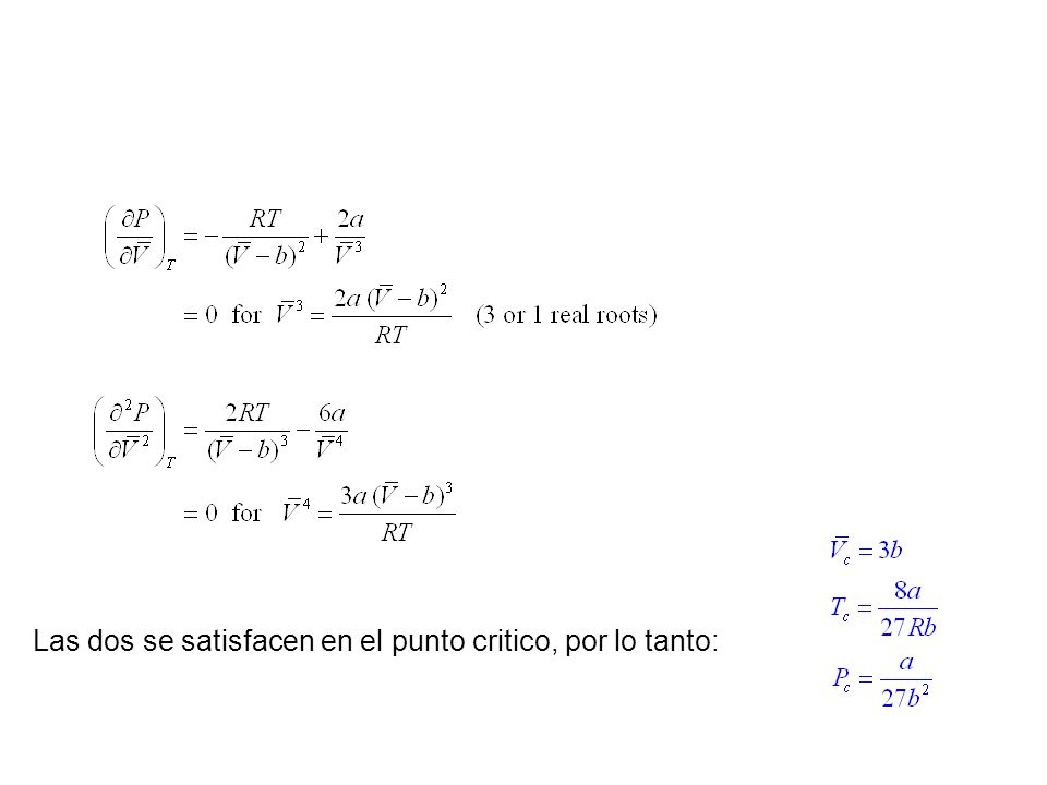 Critical Point of van der Waals Equation Las dos se satisfacen en el punto critico, por lo tanto: