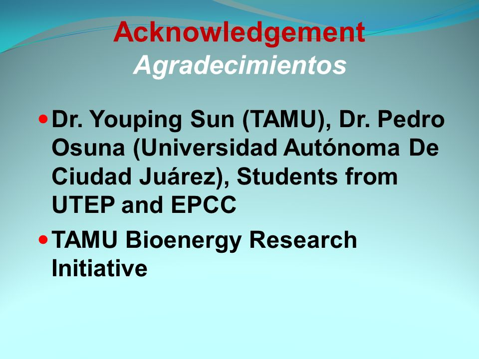 Acknowledgement Agradecimientos Dr.Youping Sun (TAMU), Dr.