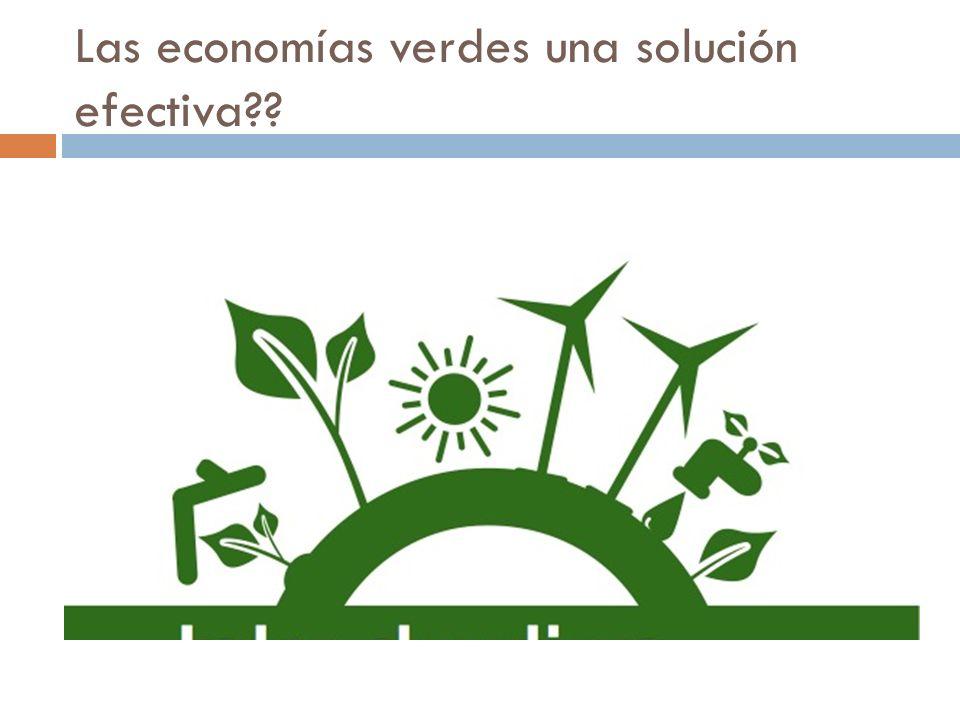 Las economías verdes una solución efectiva??