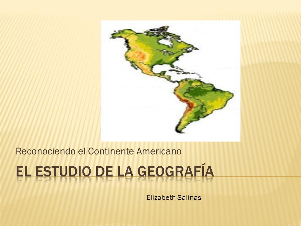 Reconociendo el Continente Americano Elizabeth Salinas