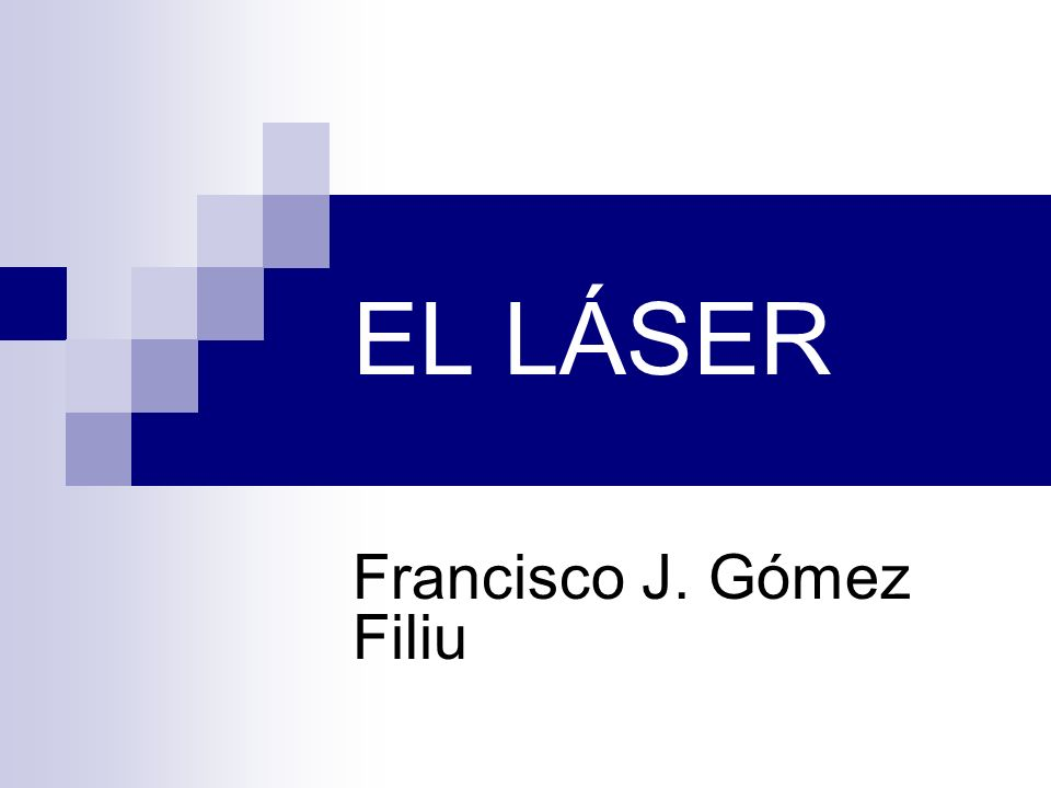 EL LÁSER Francisco J. Gómez Filiu