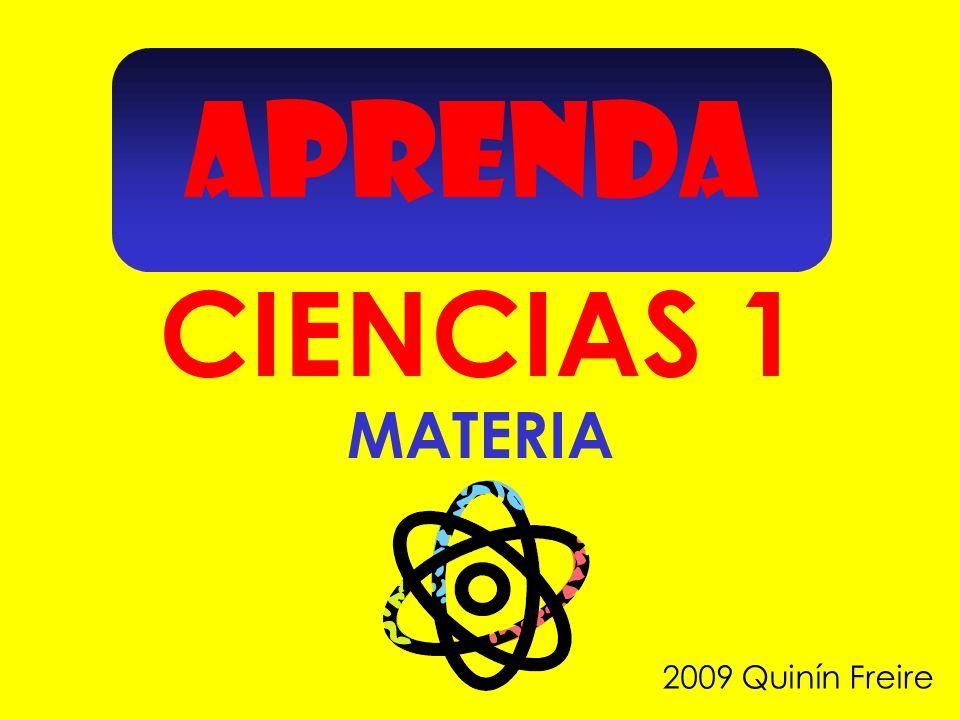 APRENDA CIENCIAS 1 2009 Quinín Freire MATERIA