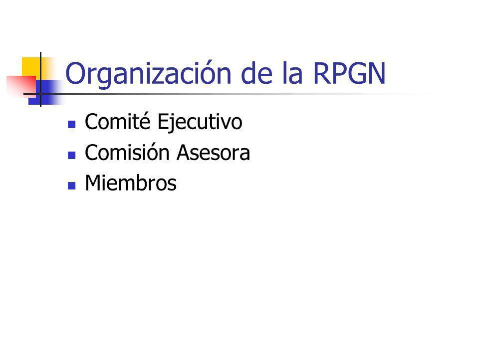 Organización de la RPGN Comité Ejecutivo Comisión Asesora Miembros