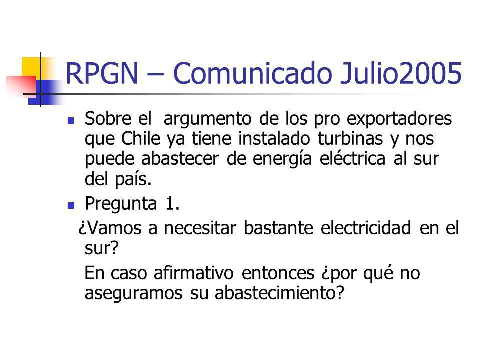 RPGN – Comunicado Julio2005 Sobre el argumento de los pro exportadores que Chile ya tiene instalado turbinas y nos puede abastecer de energía eléctrica al sur del país.