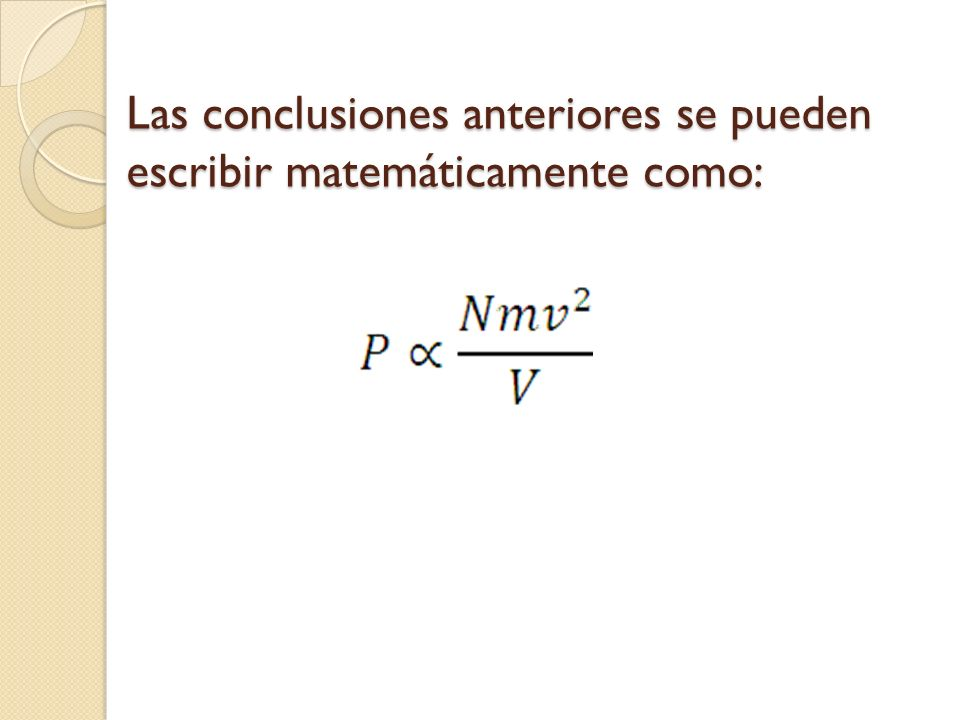 Modelo cinético de un gas Suposiciones e implicancias Un gas esta constituido principalmente por moléculas.