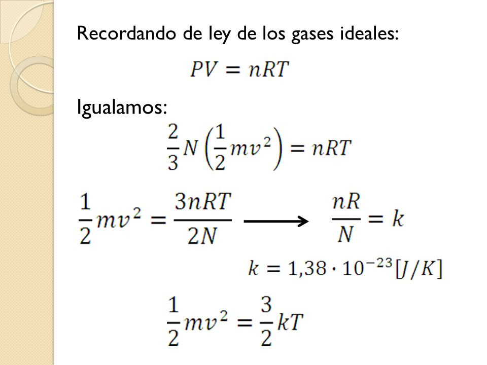 Recordando de ley de los gases ideales: Igualamos: