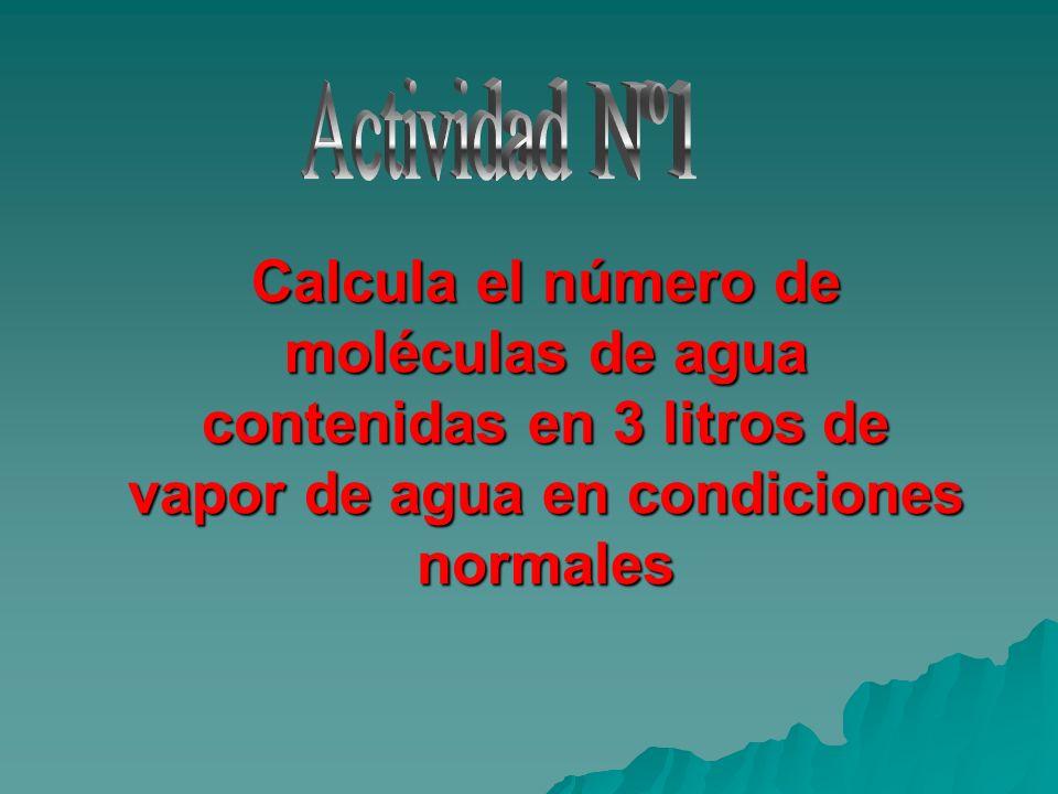 Calcula el número de moléculas de agua contenidas en 3 litros de vapor de agua en condiciones normales
