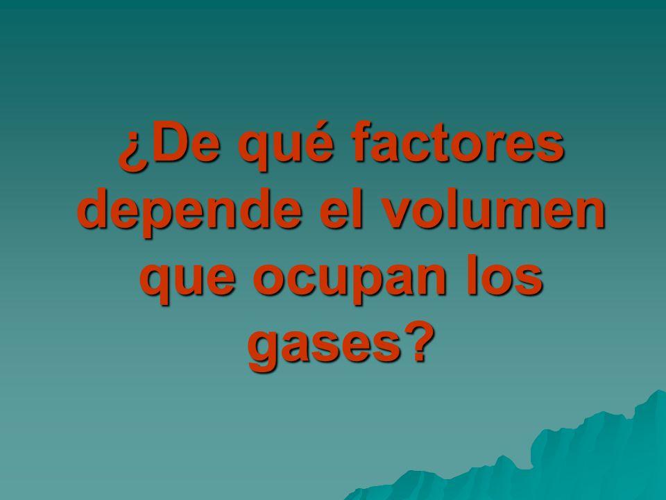 ¿De qué factores depende el volumen que ocupan los gases?