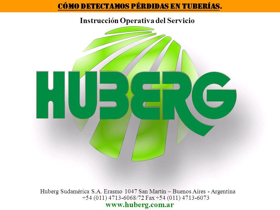 www.huberg.com.ar Huberg Sudamérica S.A. Erasmo 1047 San Martín – Buenos Aires - Argentina +54 (011) 4713-6068/72 Fax +54 (011) 4713-6073 Instrucción