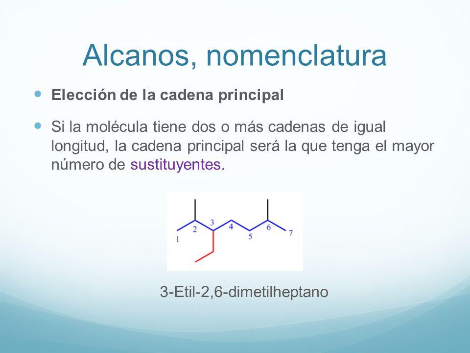 Alcanos, nomenclatura Elección de la cadena principal Si la molécula tiene dos o más cadenas de igual longitud, la cadena principal será la que tenga el mayor número de sustituyentes.