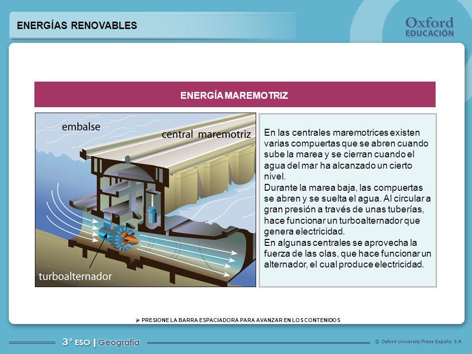 Oxford University Press España, S.A. © PRESIONE LA BARRA ESPACIADORA PARA AVANZAR EN LOS CONTENIDOS En las centrales maremotrices existen varias compu