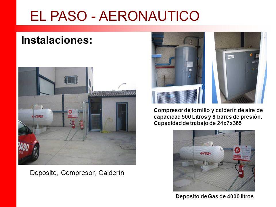 Instalaciones: EL PASO - AERONAUTICO Deposito, Compresor, Calderín Deposito de Gas de 4000 litros Compresor de tornillo y calderín de aire de capacidad 500 Litros y 8 bares de presión.