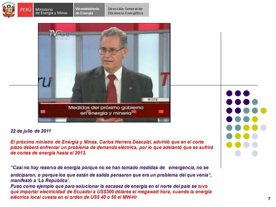 7 22 de julio de 2011 El próximo ministro de Energía y Minas, Carlos Herrera Descalzi, advirtió que en el corto plazo deberá enfrentar un problema de demanda eléctrica, por lo que adelantó que se sufrirá de cortes de energía hasta el 2013.