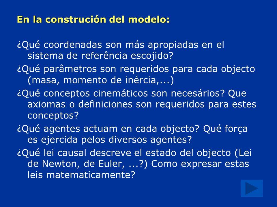 En la construción del modelo: ¿ Qué coordenadas son más apropiadas en el sistema de referência escojido.