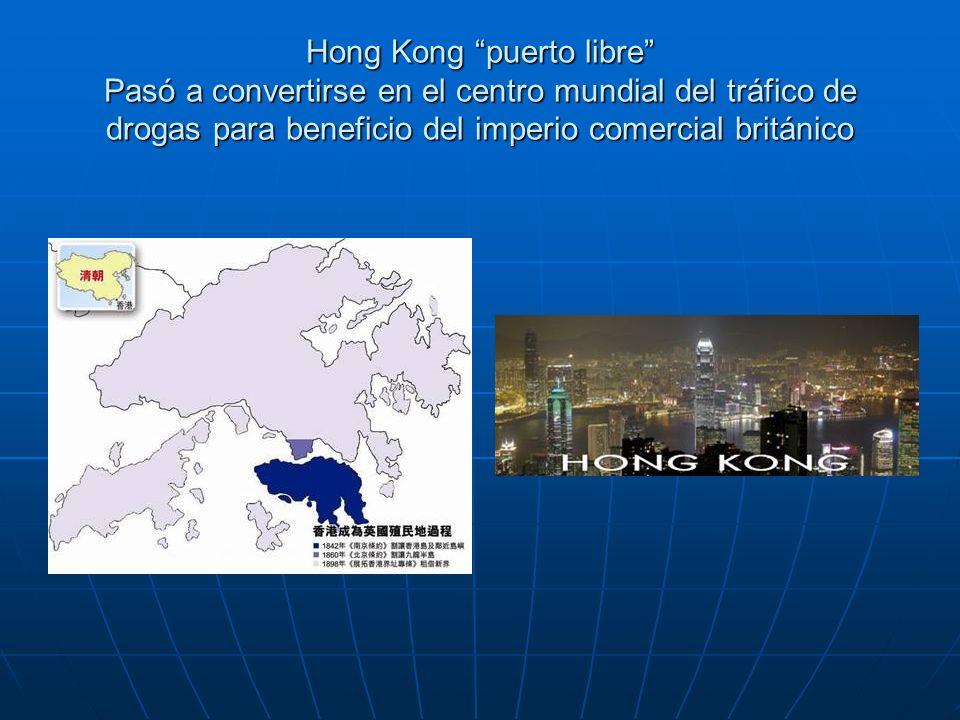 Hong Kongpuerto libre Pasó a convertirse en el centro mundial del tráfico de drogas para beneficio del imperio comercial británico Hong Kong puerto libre Pasó a convertirse en el centro mundial del tráfico de drogas para beneficio del imperio comercial británico
