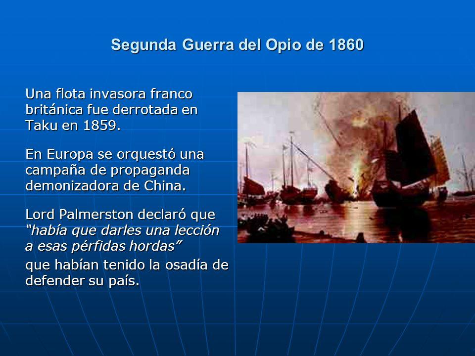 Segunda Guerra del Opio de 1860 Una flota invasora franco británica fue derrotada en Taku en 1859.