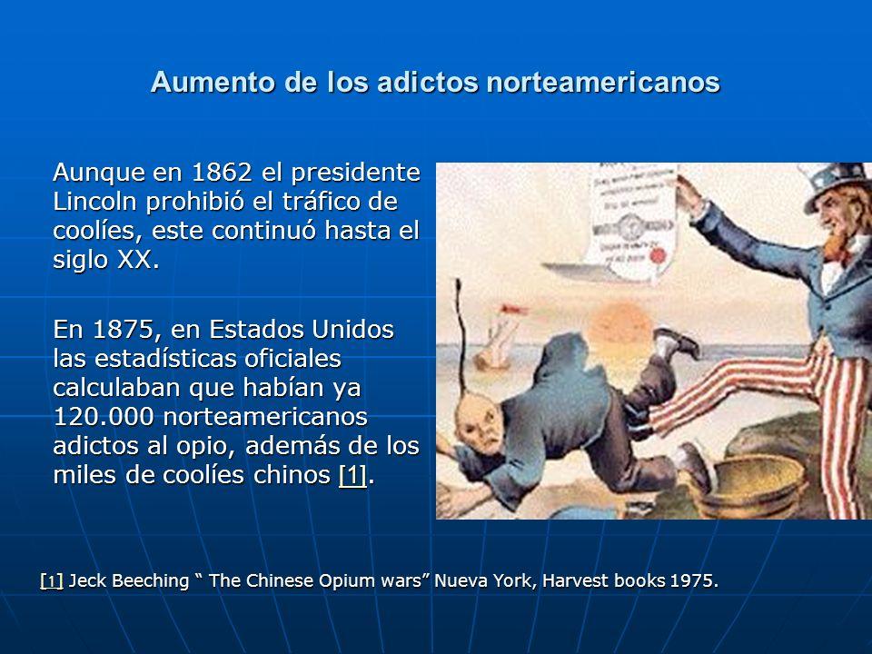 Aunque en 1862 el presidente Lincoln prohibió el tráfico de coolíes, este continuó hasta el siglo XX.