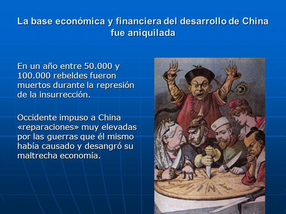 La base económica y financiera del desarrollo de China fue aniquilada En un año entre 50.000 y 100.000 rebeldes fueron muertos durante la represión de la insurrección.