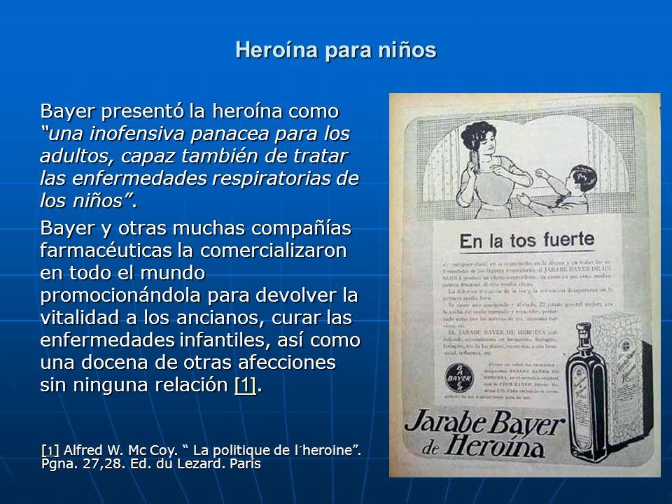Heroína para niños Bayer presentó la heroína como una inofensiva panacea para los adultos, capaz también de tratar las enfermedades respiratorias de los niños.
