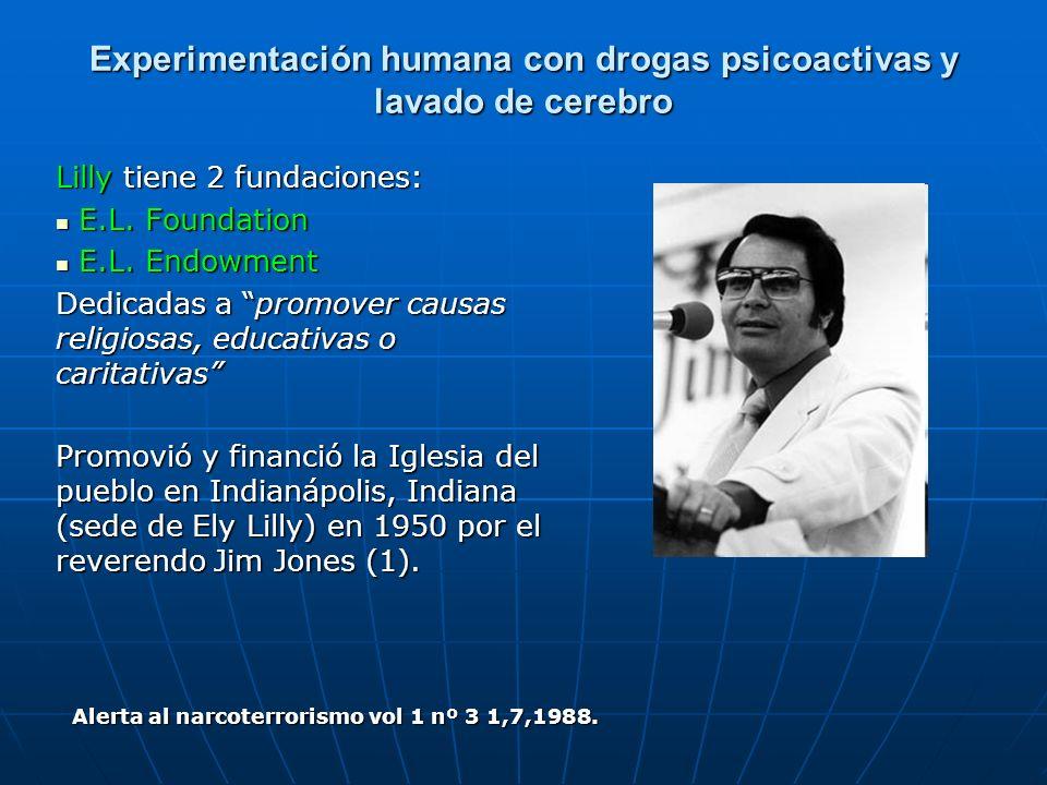 Experimentación humana con drogas psicoactivas y lavado de cerebro Lilly tiene 2 fundaciones: E.L.