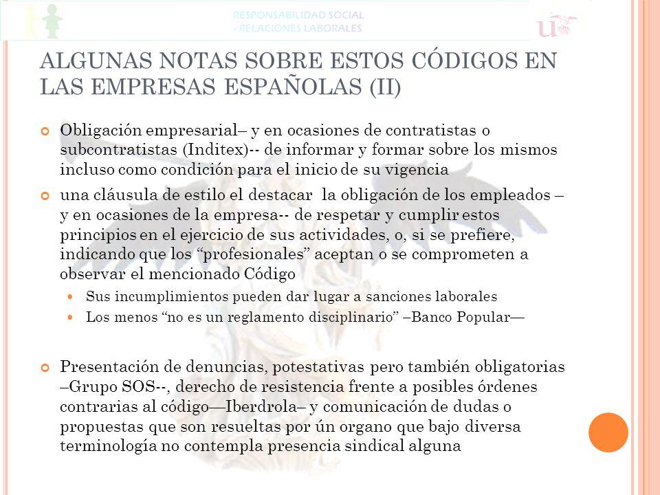 ALGUNAS NOTAS SOBRE ESTOS CÓDIGOS EN LAS EMPRESAS ESPAÑOLAS (II) Obligación empresarial– y en ocasiones de contratistas o subcontratistas (Inditex)--