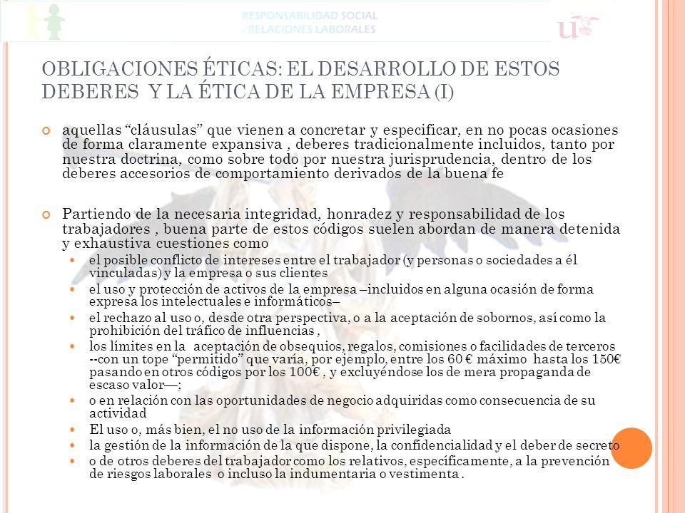OBLIGACIONES ÉTICAS: EL DESARROLLO DE ESTOS DEBERES Y LA ÉTICA DE LA EMPRESA (I) aquellas cláusulas que vienen a concretar y especificar, en no pocas