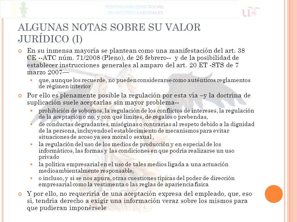 ALGUNAS NOTAS SOBRE SU VALOR JURÍDICO (I) En su inmensa mayoría se plantean como una manifestación del art. 38 CE --ATC núm. 71/2008 (Pleno), de 26 fe