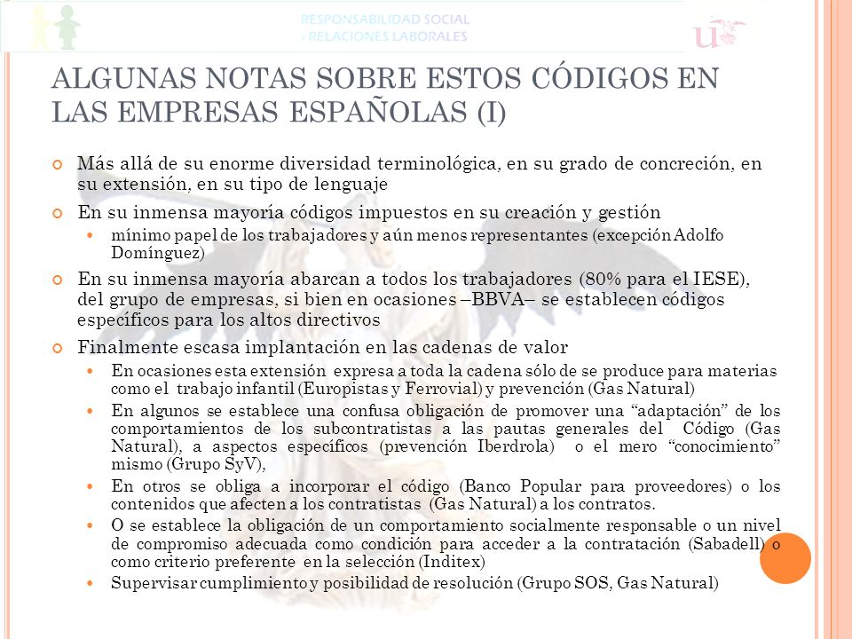 ALGUNAS NOTAS SOBRE ESTOS CÓDIGOS EN LAS EMPRESAS ESPAÑOLAS (I) Más allá de su enorme diversidad terminológica, en su grado de concreción, en su exten