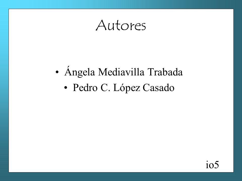 Autores Ángela Mediavilla Trabada Pedro C. López Casado io5