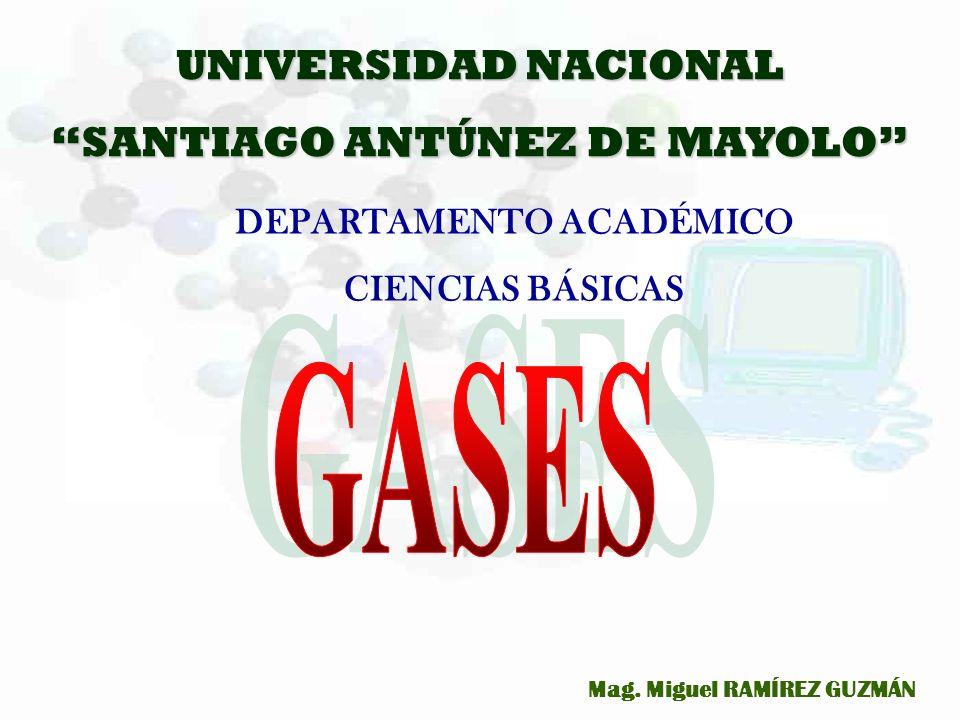 M. RAMÍREZ G.1 UNIVERSIDAD NACIONAL SANTIAGO ANTÚNEZ DE MAYOLO DEPARTAMENTO ACADÉMICO CIENCIAS BÁSICAS Mag. Miguel RAMÍREZ GUZMÁN