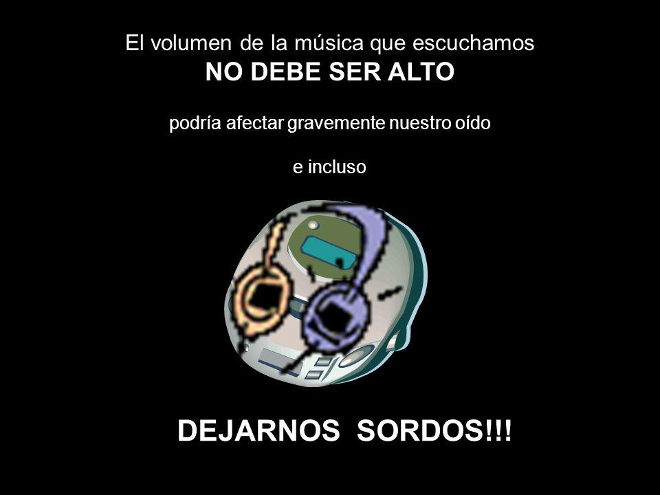 El volumen de la música que escuchamos NO DEBE SER ALTO podría afectar gravemente nuestro oído e incluso DEJARNOS SORDOS!!!