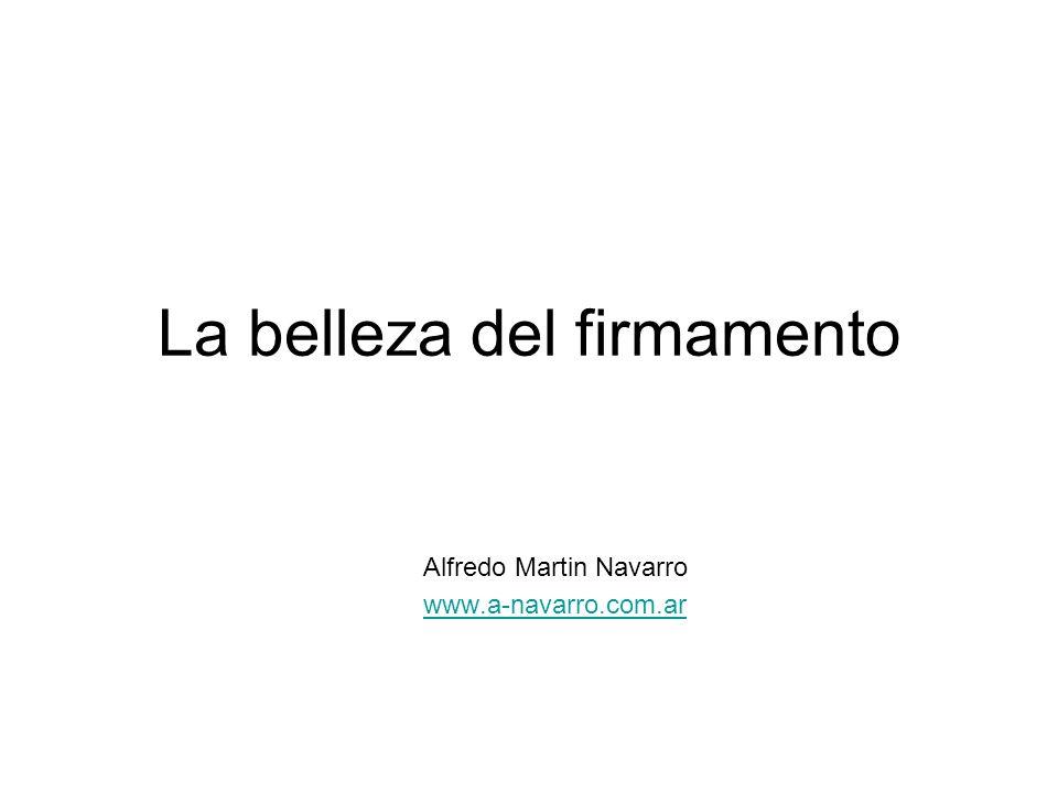 La belleza del firmamento Alfredo Martin Navarro www.a-navarro.com.ar