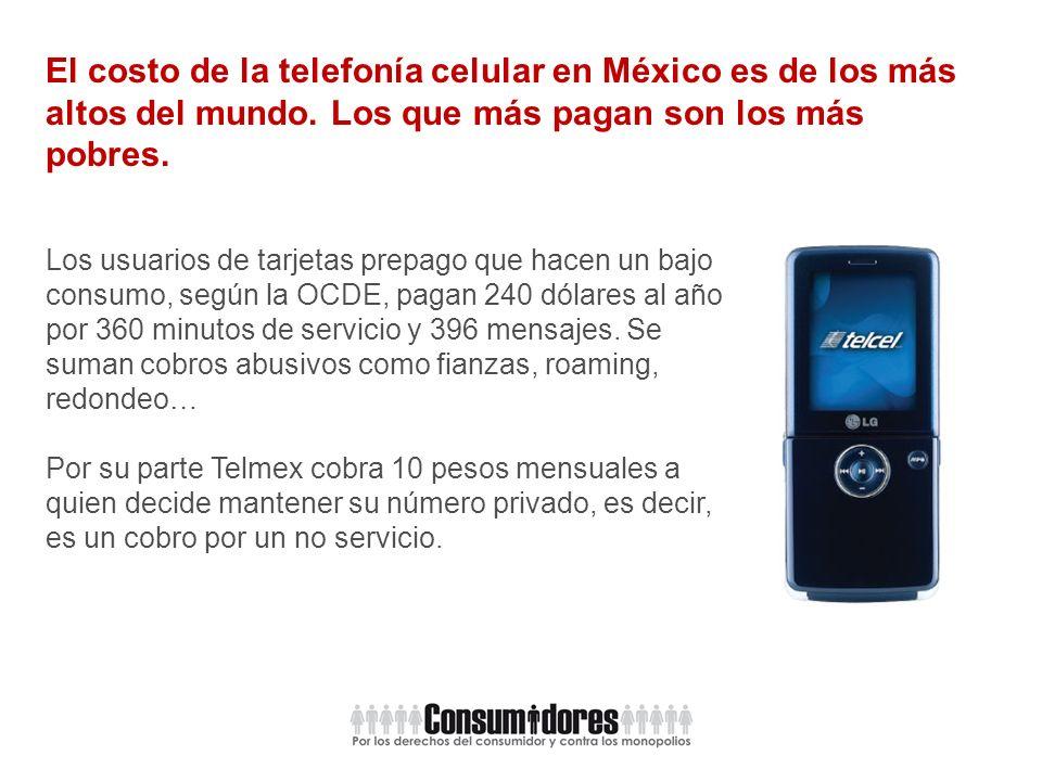 El costo de la telefonía celular en México es de los más altos del mundo.