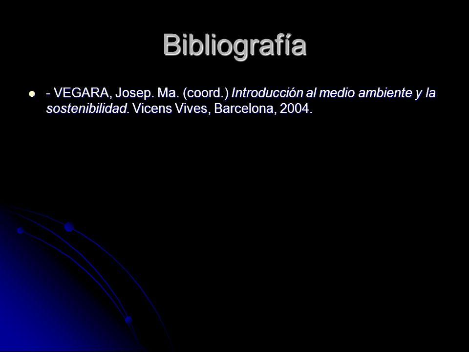 Bibliografía - VEGARA, Josep.Ma. (coord.) Introducción al medio ambiente y la sostenibilidad.