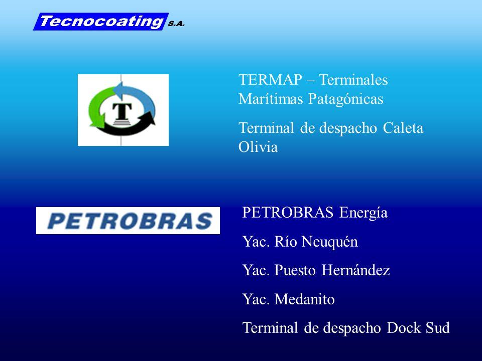 TERMAP – Terminales Marítimas Patagónicas Terminal de despacho Caleta Olivia PETROBRAS Energía Yac. Río Neuquén Yac. Puesto Hernández Yac. Medanito Te