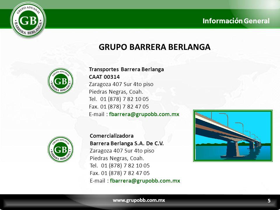 GRUPO BARRERA BERLANGA Transportes Barrera Berlanga CAAT 00314 Zaragoza 407 Sur 4to piso Piedras Negras, Coah. Tel. 01 (878) 7 82 10 05 Fax. 01 (878)