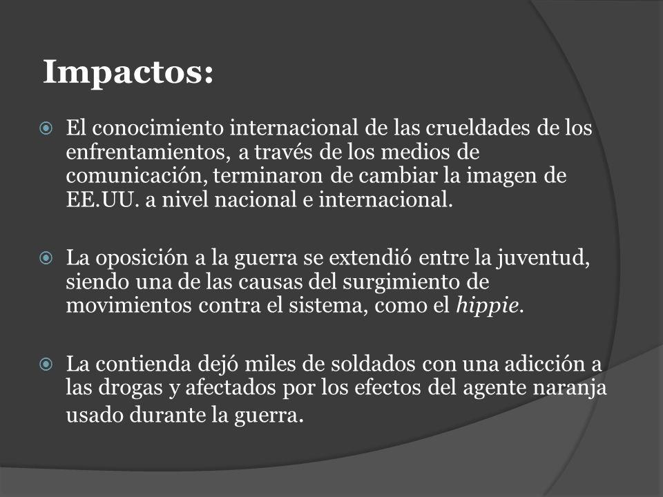 Impactos: El conocimiento internacional de las crueldades de los enfrentamientos, a través de los medios de comunicación, terminaron de cambiar la ima