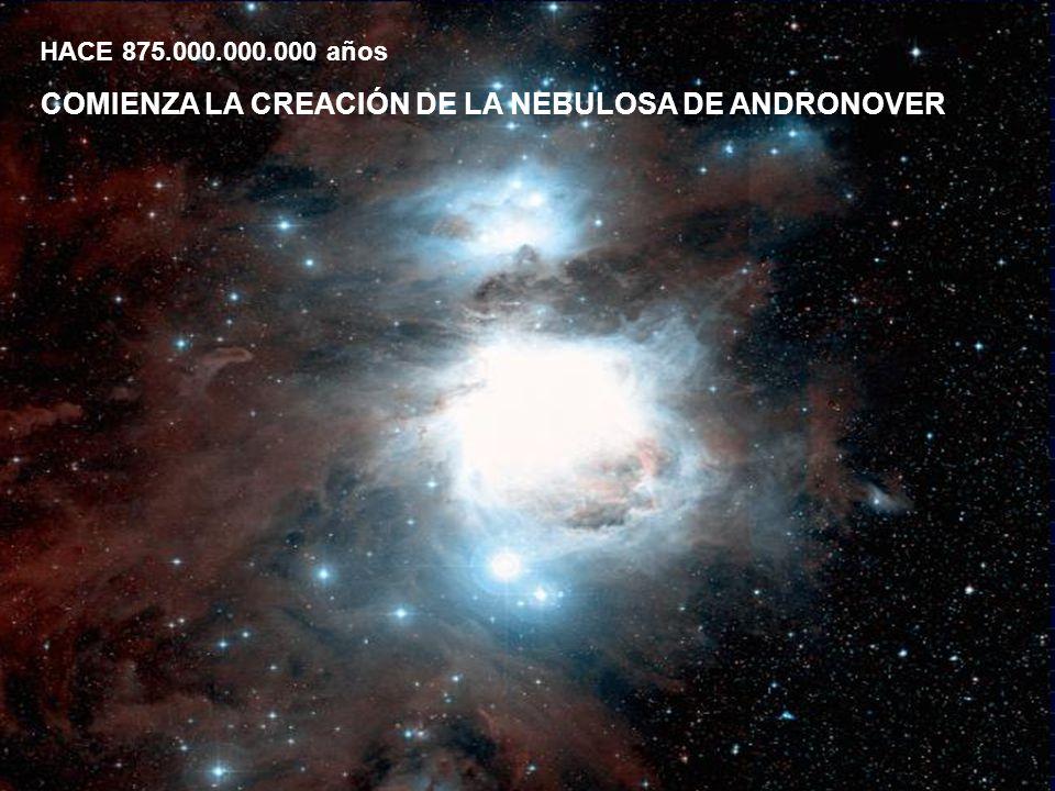 COMIENZA LA CREACIÓN DE LA NEBULOSA DE ANDRONOVER HACE 875.000.000.000 años
