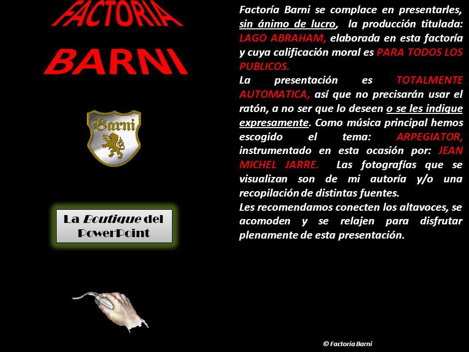 Factoría Barni se complace en presentarles, sin ánimo de lucro, la producción titulada: LAGO ABRAHAM, elaborada en esta factoría y cuya calificación moral es PARA TODOS LOS PUBLICOS.