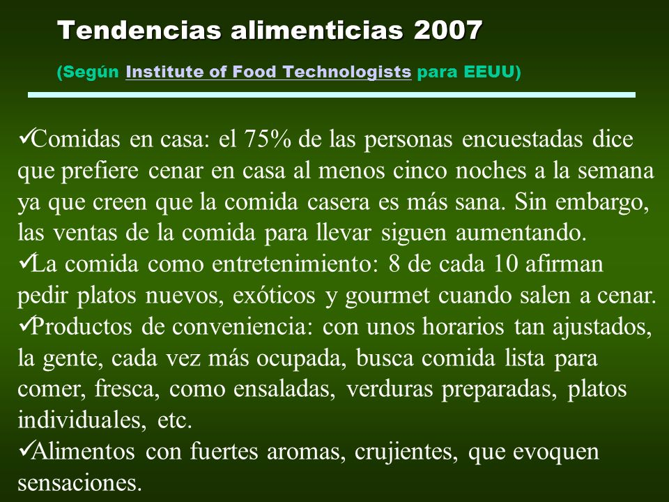 Tendencias alimenticias 2007 Tendencias alimenticias 2007 (Según Institute of Food Technologists para EEUU)Institute of Food Technologists Comidas en
