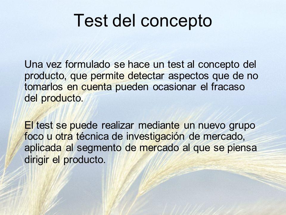 Una vez formulado se hace un test al concepto del producto, que permite detectar aspectos que de no tomarlos en cuenta pueden ocasionar el fracaso del producto.