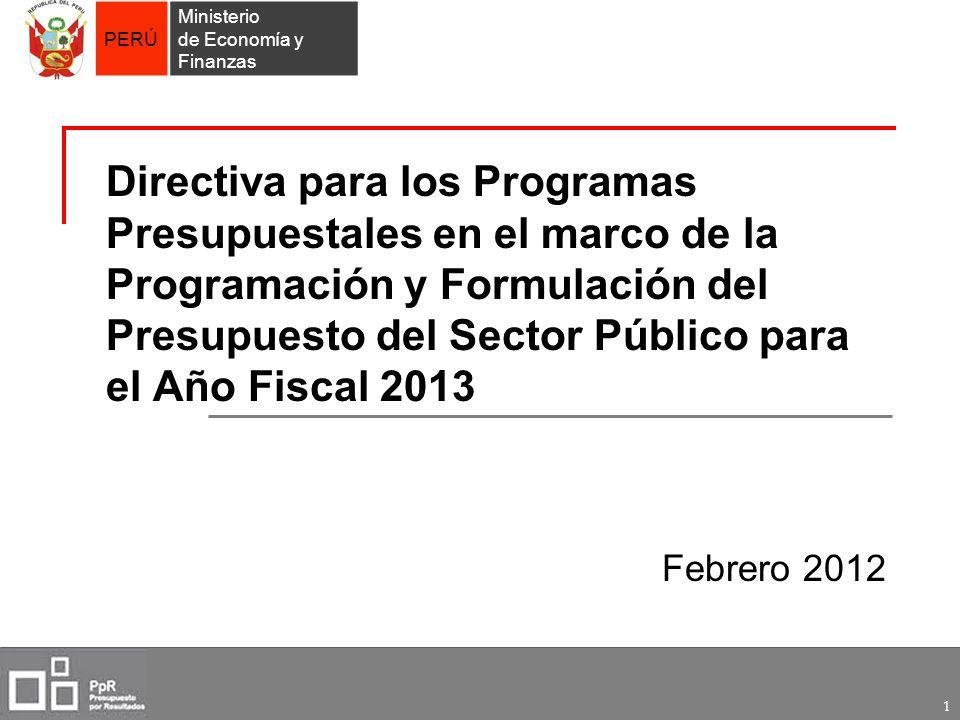 PERÚ Ministerio de Economía y Finanzas 1 Directiva para los Programas Presupuestales en el marco de la Programación y Formulación del Presupuesto del