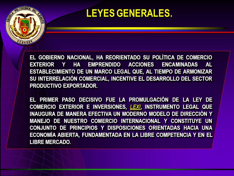 LEYES GENERALES. EL GOBIERNO NACIONAL, HA REORIENTADO SU POLÍTICA DE COMERCIO EXTERIOR Y HA EMPRENDIDO ACCIONES ENCAMINADAS AL ESTABLECIMIENTO DE UN M