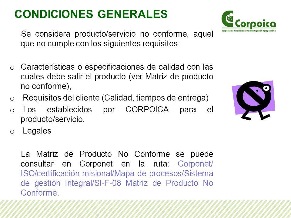 CONDICIONES GENERALES Se considera producto/servicio no conforme, aquel que no cumple con los siguientes requisitos: o Características o especificacio