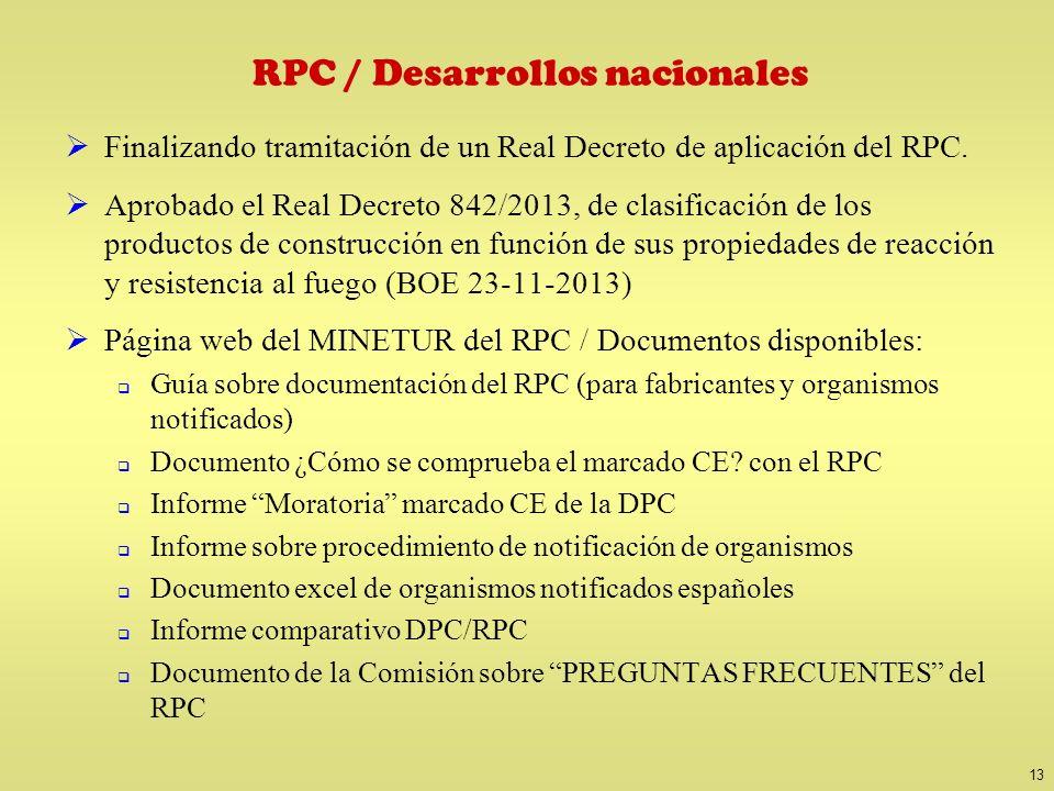 13 RPC / Desarrollos nacionales Finalizando tramitación de un Real Decreto de aplicación del RPC. Aprobado el Real Decreto 842/2013, de clasificación
